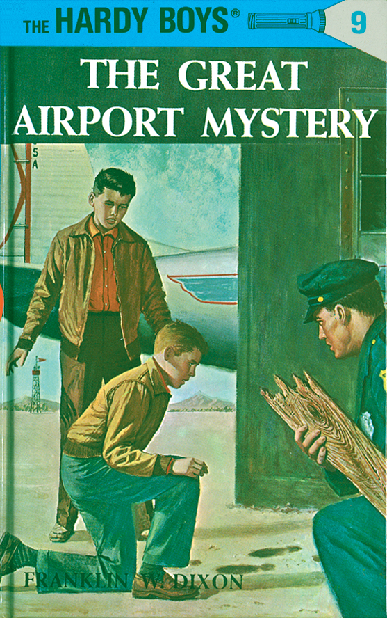Hardy Boys 09: The Great Airport Mystery By: Franklin W. Dixon