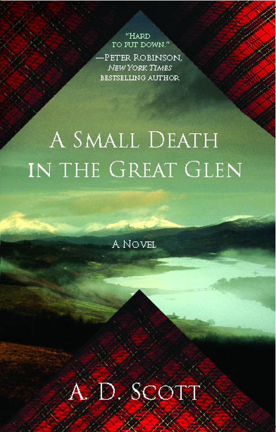 A Small Death in the Great Glen By: A. D. Scott