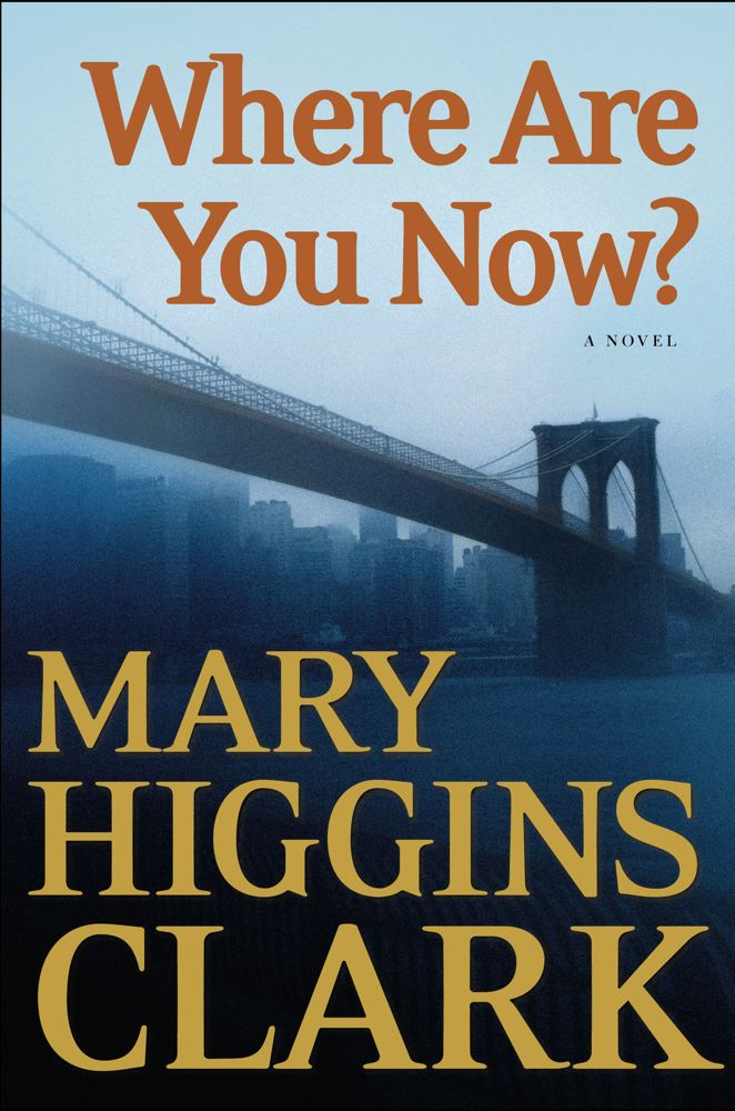 Where Are You Now? By: Mary Higgins Clark