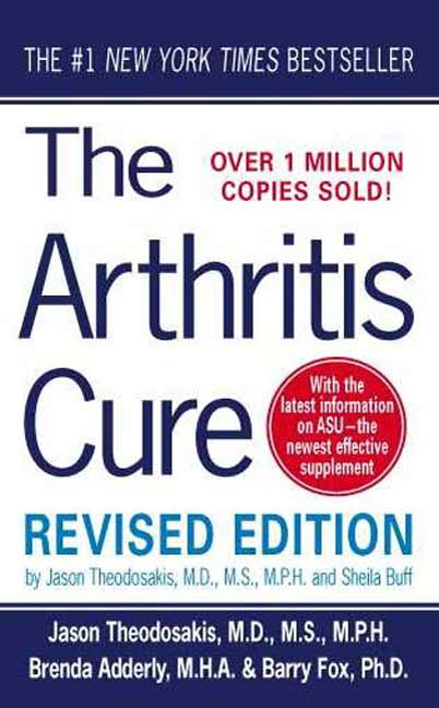 The Arthritis Cure By: Jason Theodosakis,Sheila Buff