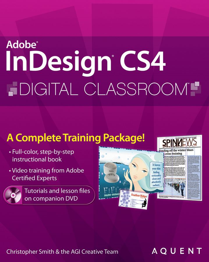 InDesign CS4 Digital Classroom By: AGI Creative Team,Christopher Smith