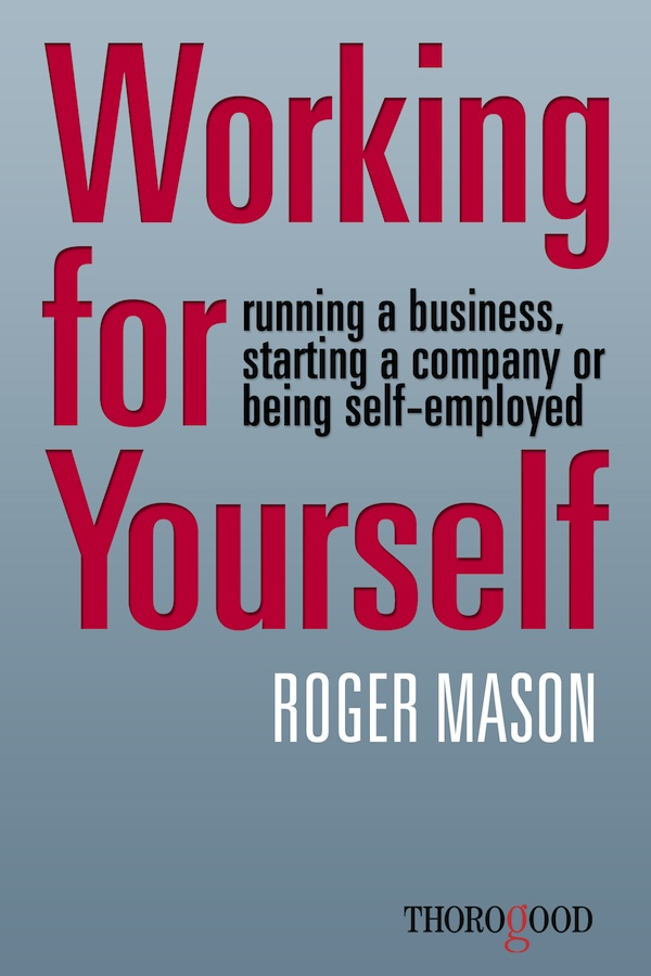 Working for Yourself - running a business, starting a company or being self-employed
