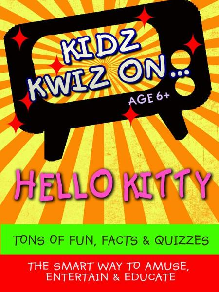 'Hello Kitty' By: Kidz Kwiz