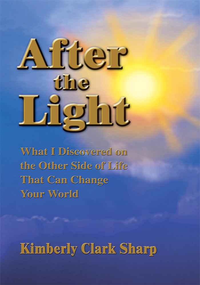 AFTER THE LIGHT By: Kimberly Sharp