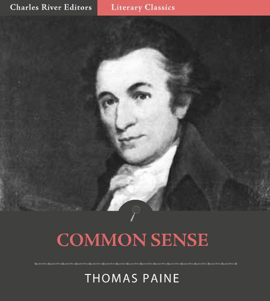 Common Sense (Illustrated Edition) By: Thomas Paine