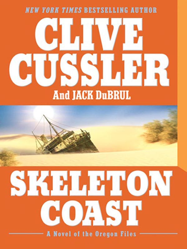 Skeleton Coast By: Clive Cussler,Jack Du Brul