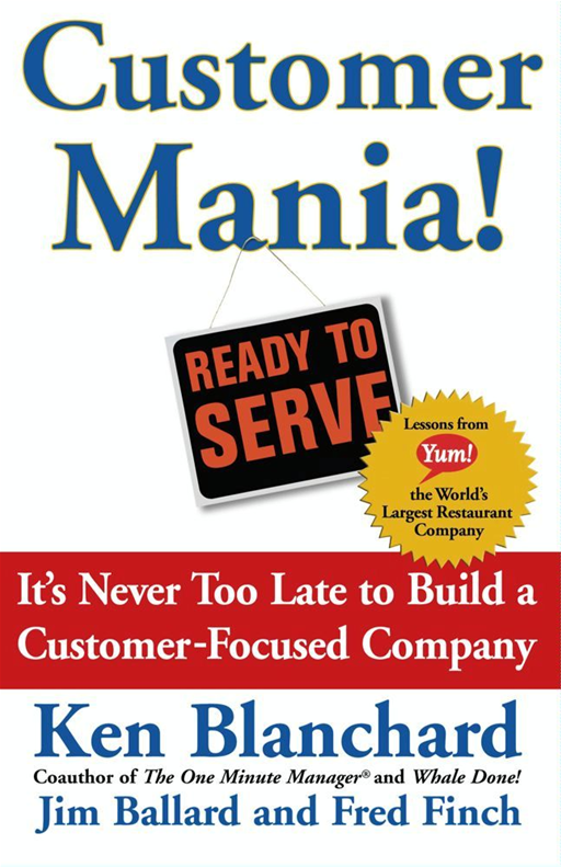 Customer Mania! By: Kenneth Blanchard