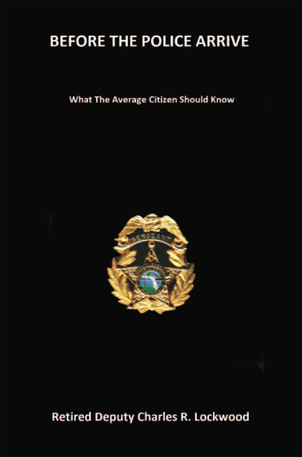 Before the Police Arrive By: Charles R. Lockwood Jr.