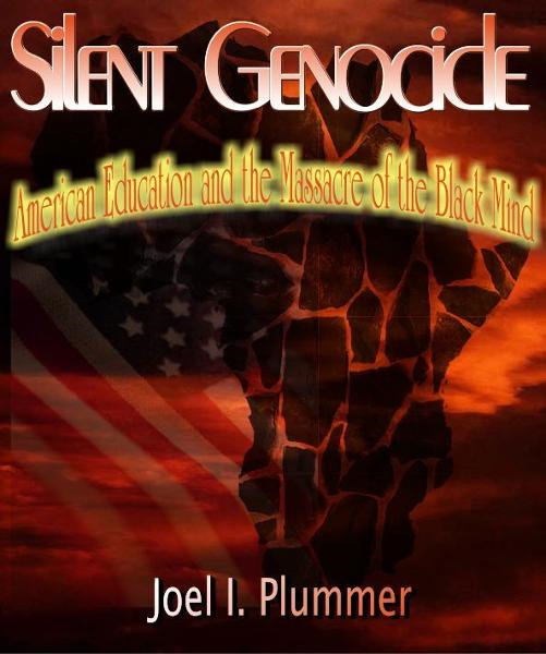 Silent Genocide: American Education and the Massacre of the Black Mind