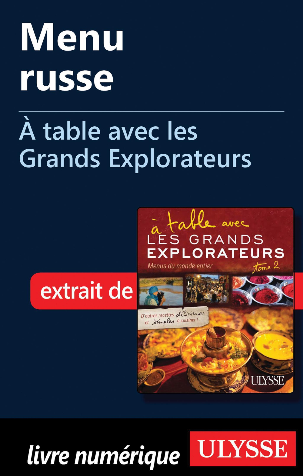 Menu russe - À table avec les Grands Explorateurs By: Michel Drachoussoff