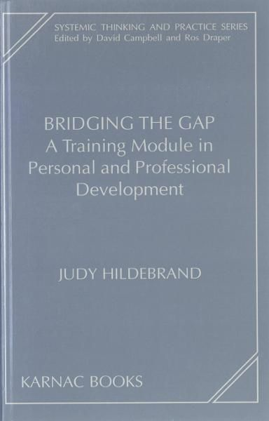 Bridging the Gap: A Training Module in Personal and Professional Development By: Judy Hildebrand