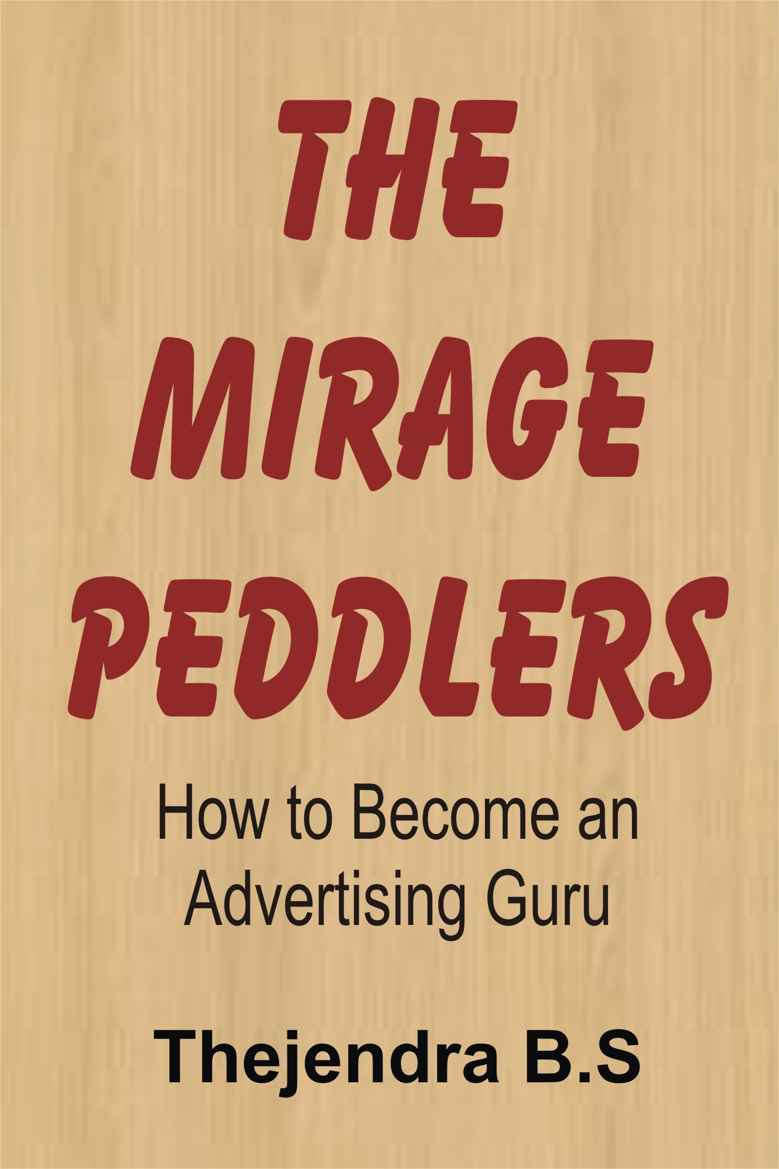 The Mirage Peddlers: How to Become an Advertising Guru
