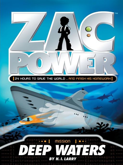 Zac Power: Deep Waters By: H. I. Larry