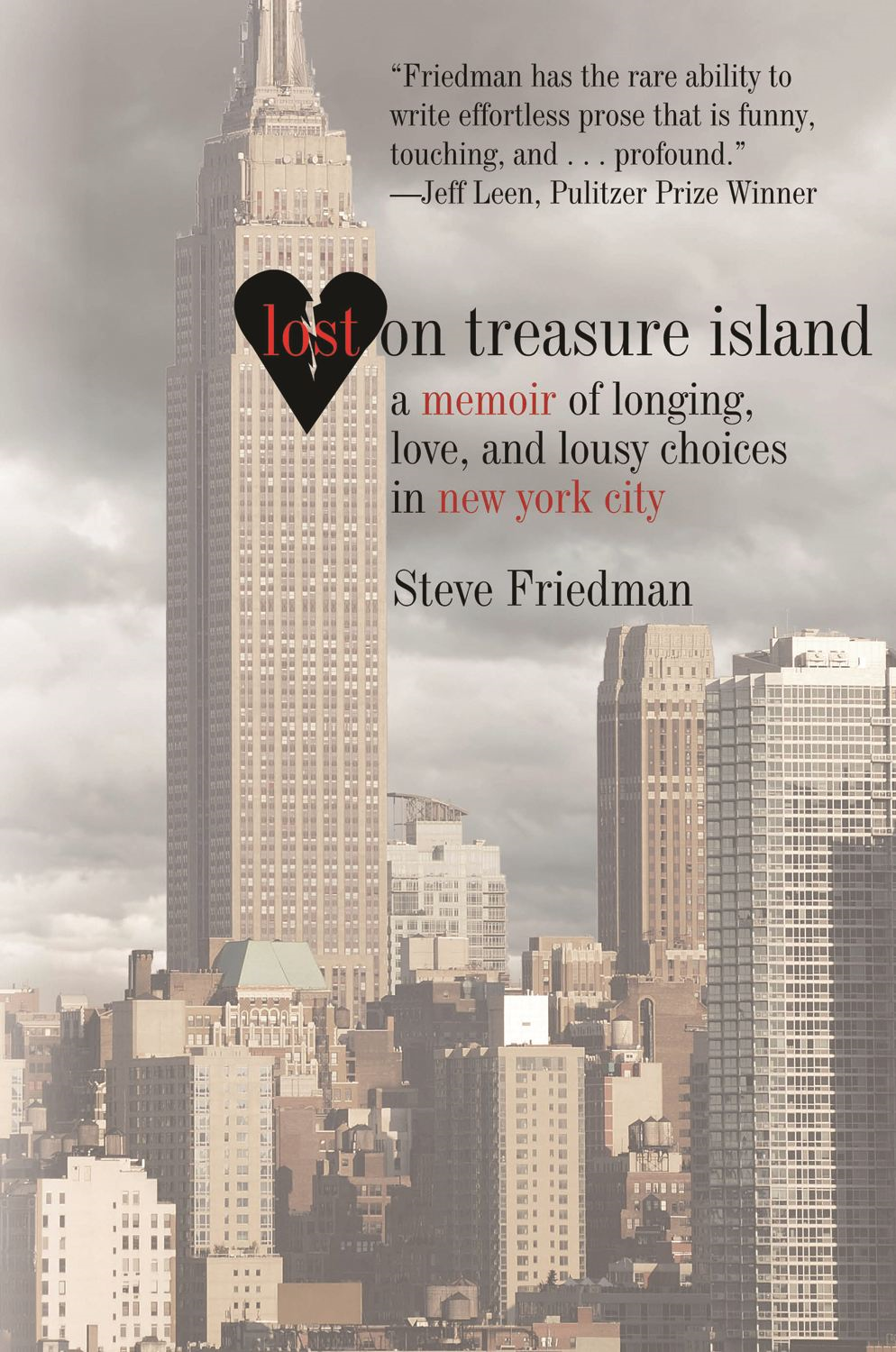 Lost on Treasure Island: A Memoir of Longing, Love, and Lousy Choices in New York City By: Steve Friedman