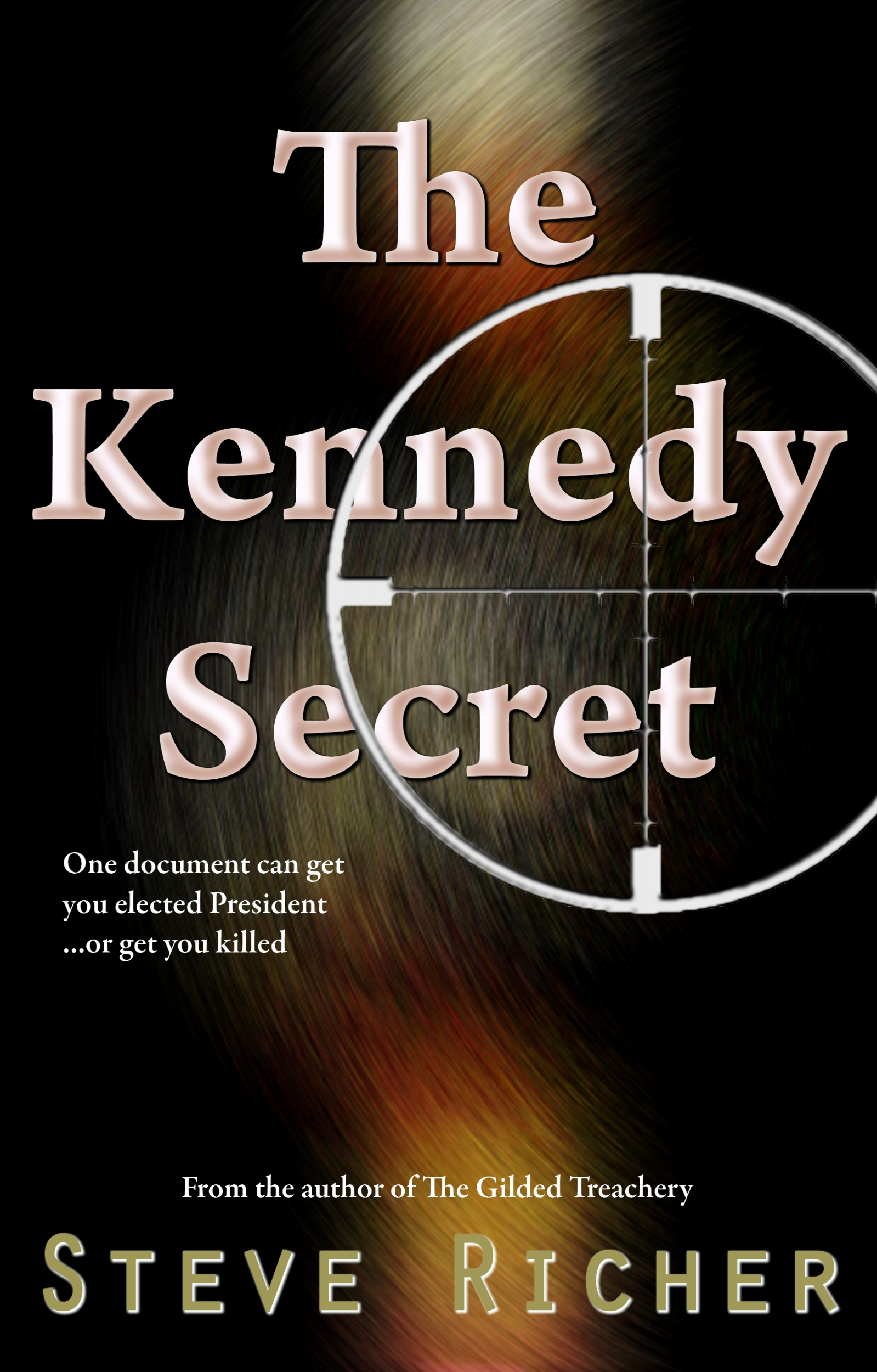 The Kennedy Secret By: Steve Richer