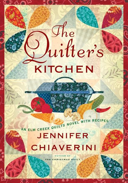 The Quilter's Kitchen By: Jennifer Chiaverini