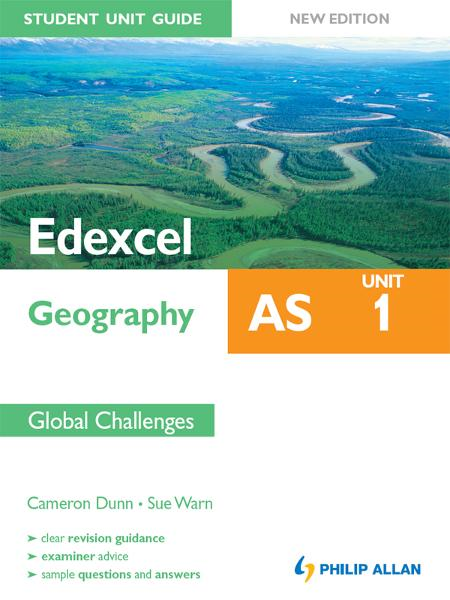 Edexcel AS Geography Student Unit Guide: Unit 1 Global Challenges