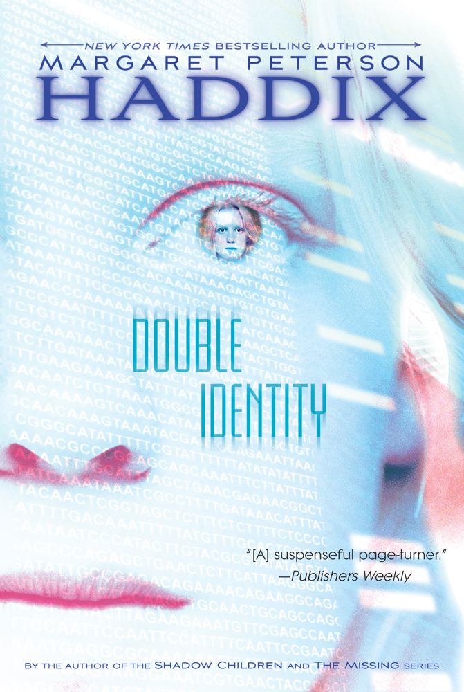 Double Identity By: Margaret Peterson Haddix