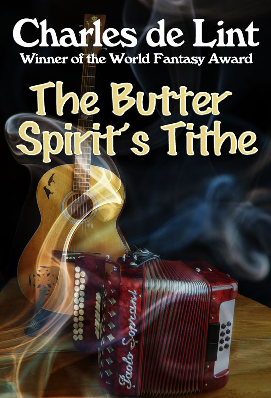 The Butter Spirit's Tithe By: Charles de Lint