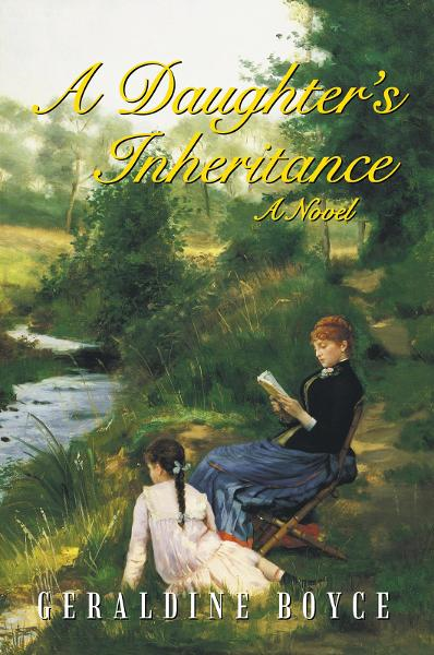 A Daughter's Inheritance By: Geraldine Boyce