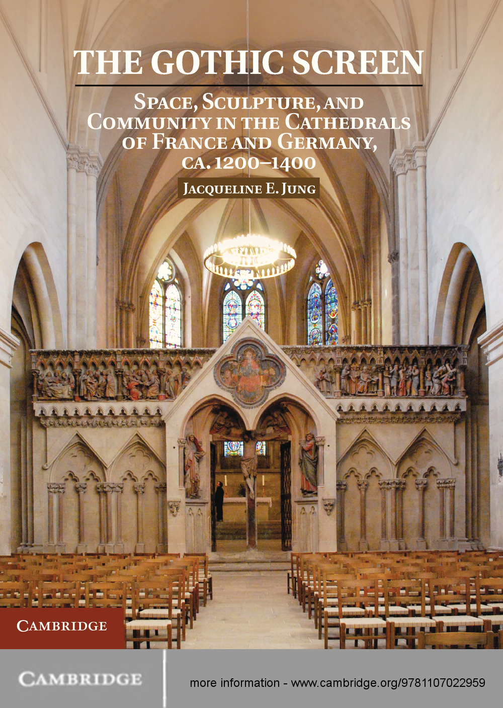 The Gothic Screen Space,  Sculpture,  and Community in the Cathedrals of France and Germany,  ca.1200?1400