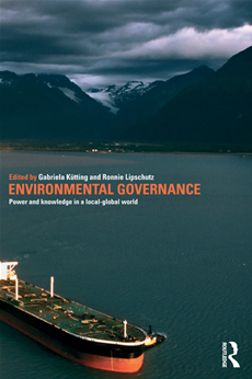 Environmental Governance Power and Knowledge in a Local-Global World