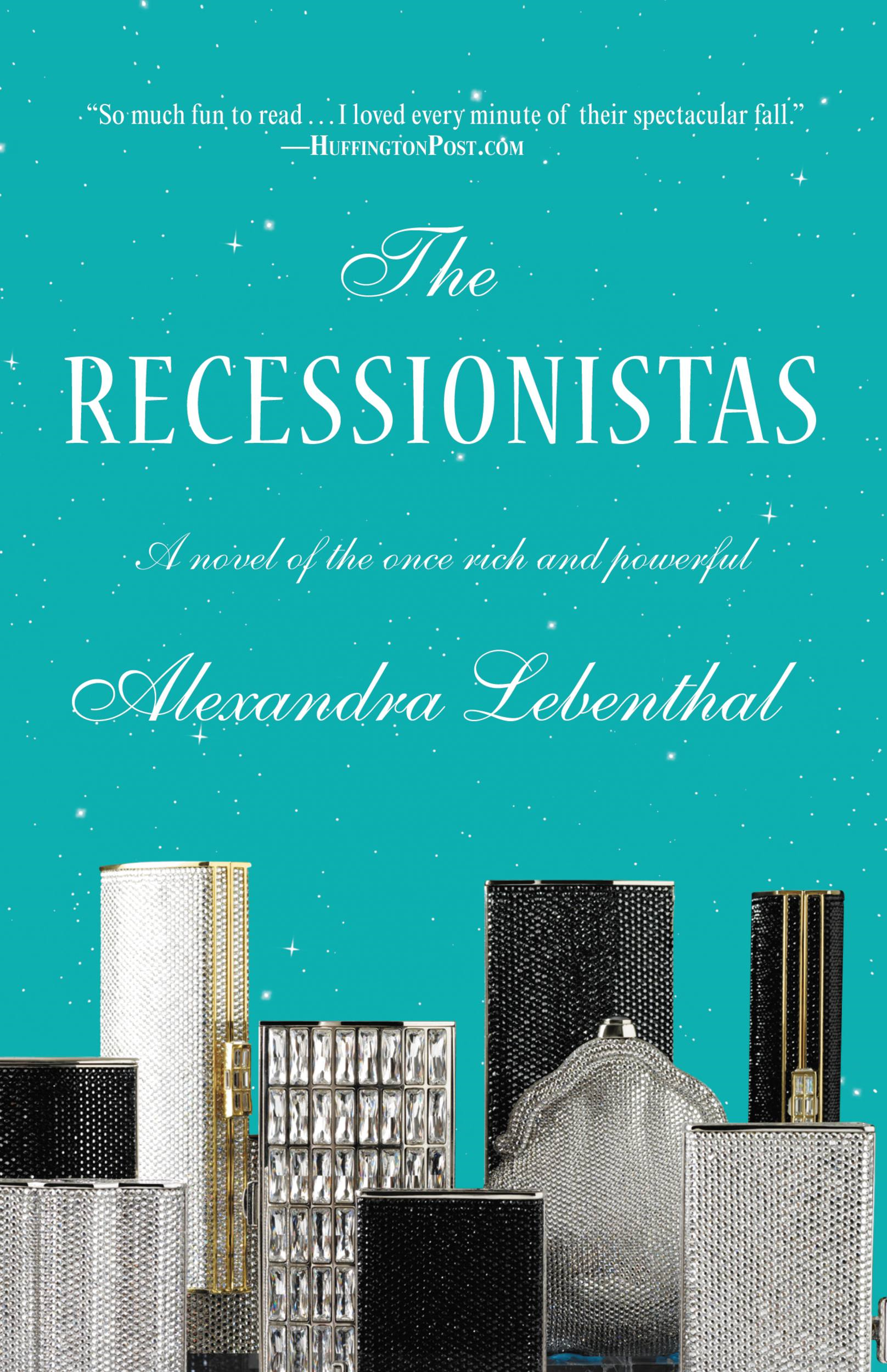 The Recessionistas By: Alexandra Lebenthal