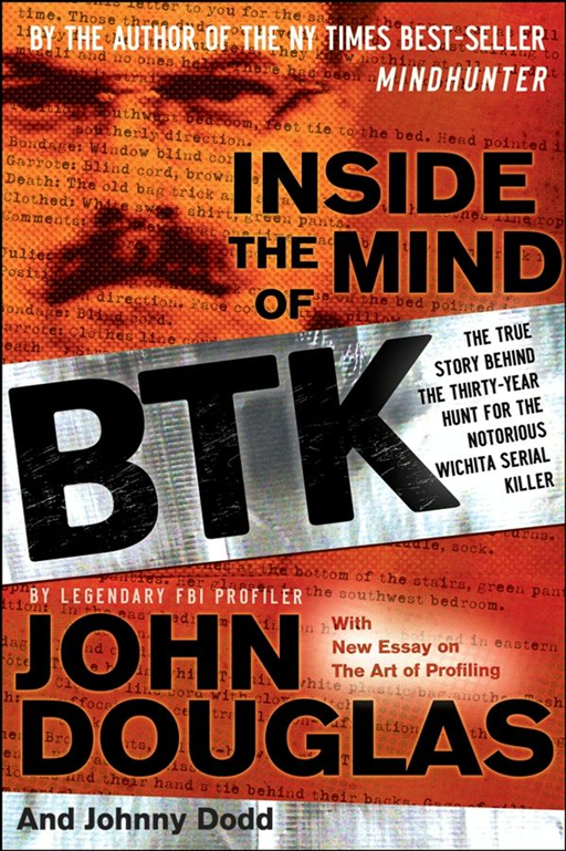 Inside the Mind of BTK By: John Douglas,Johnny Dodd
