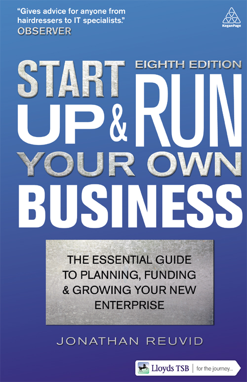 Start Up and Run Your Own Business By: Jonathan Reuvid