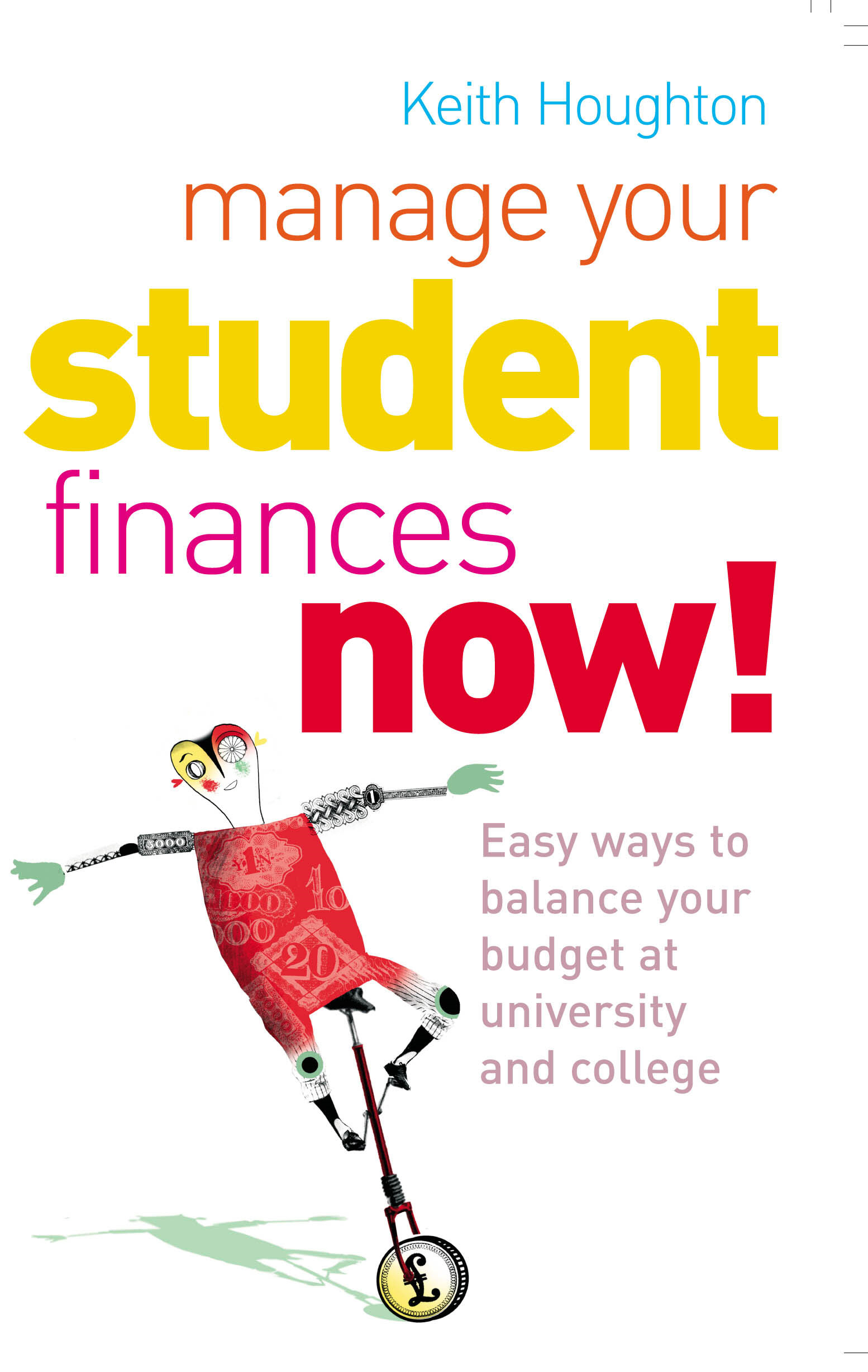 Manage Your Student Finances Now! Balancing the Budget at University and College