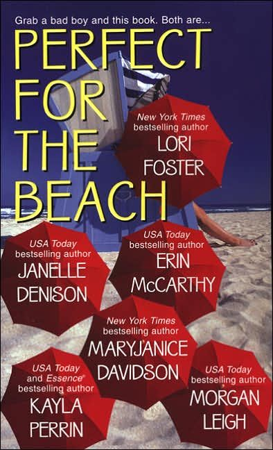 Perfect For The Beach By: Janelle Denison,Kayla Perrin,Lori Foster, Erin McCarthy, MaryJanice Davidson, Morgan Leigh