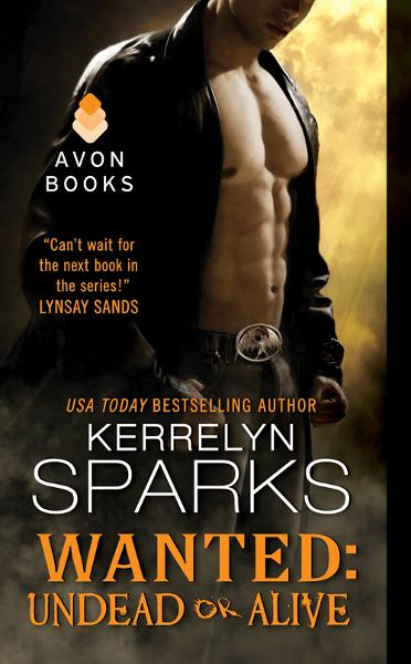 Wanted: Undead or Alive By: Kerrelyn Sparks