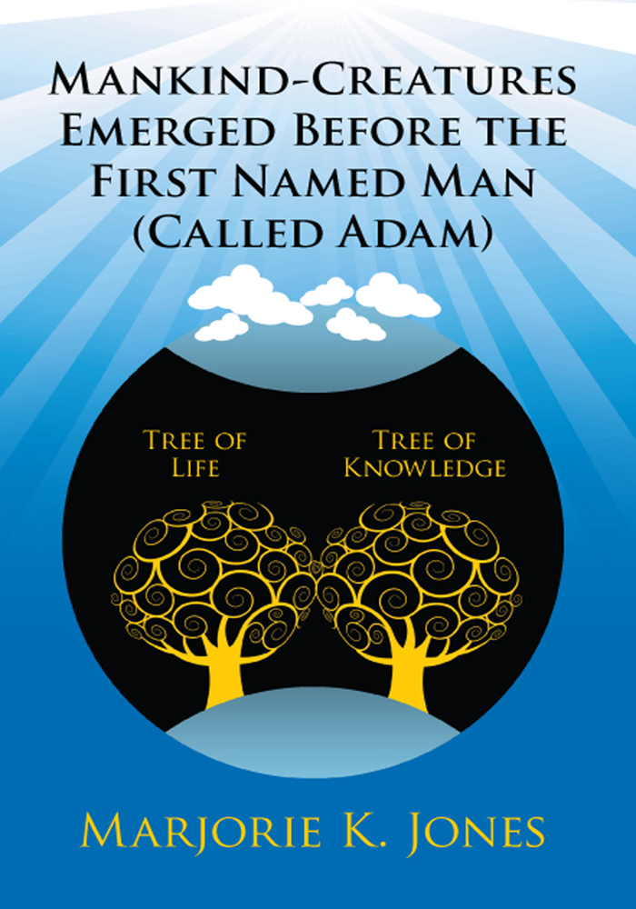 Mankind-Creatures Emerged Before the First Named Man (Called Adam)