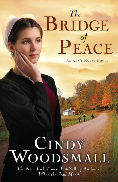 The Bridge of Peace By: Cindy Woodsmall