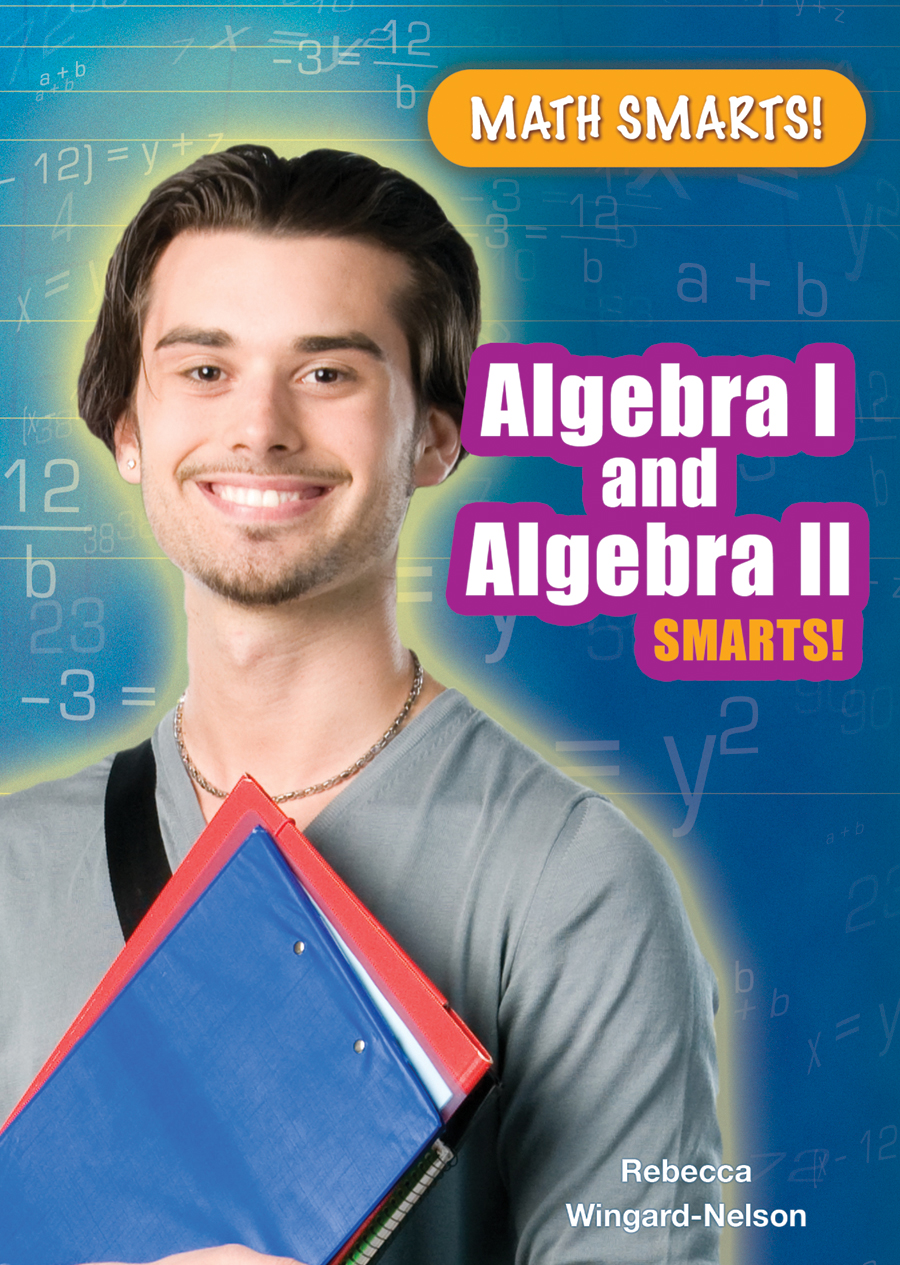 Algebra I and Algebra II Smarts! By: Rebecca Wingard-Nelson