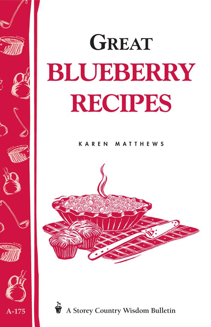 Great Blueberry Recipes By: Karen Matthews