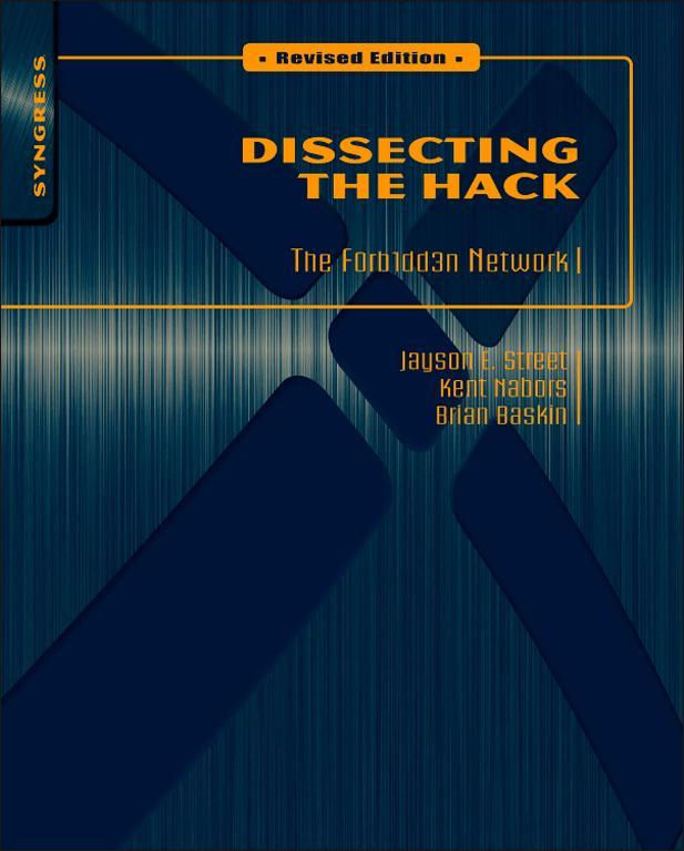 Dissecting the Hack: The F0rb1dd3n Network By: Brian Baskin,Jayson E Street,Kent Nabors,Marcus J. Carey
