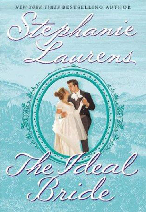 The Ideal Bride By: Stephanie Laurens