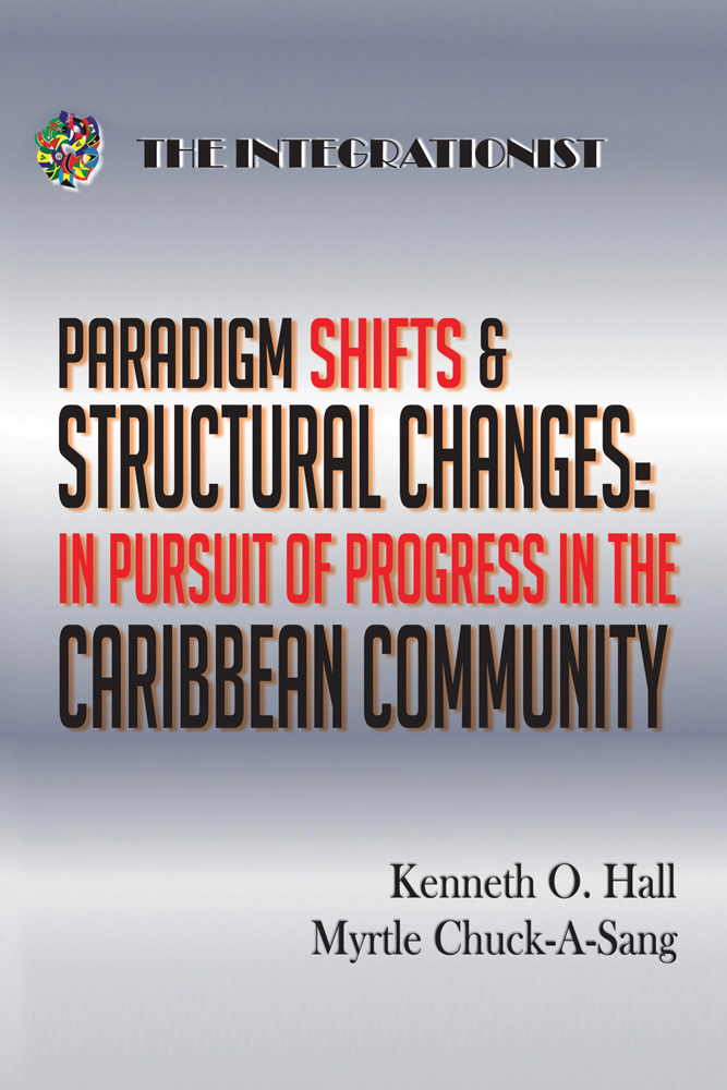 Paradigm Shifts & Structural Changes - in Pursuit of Progress in the Caribbean Community