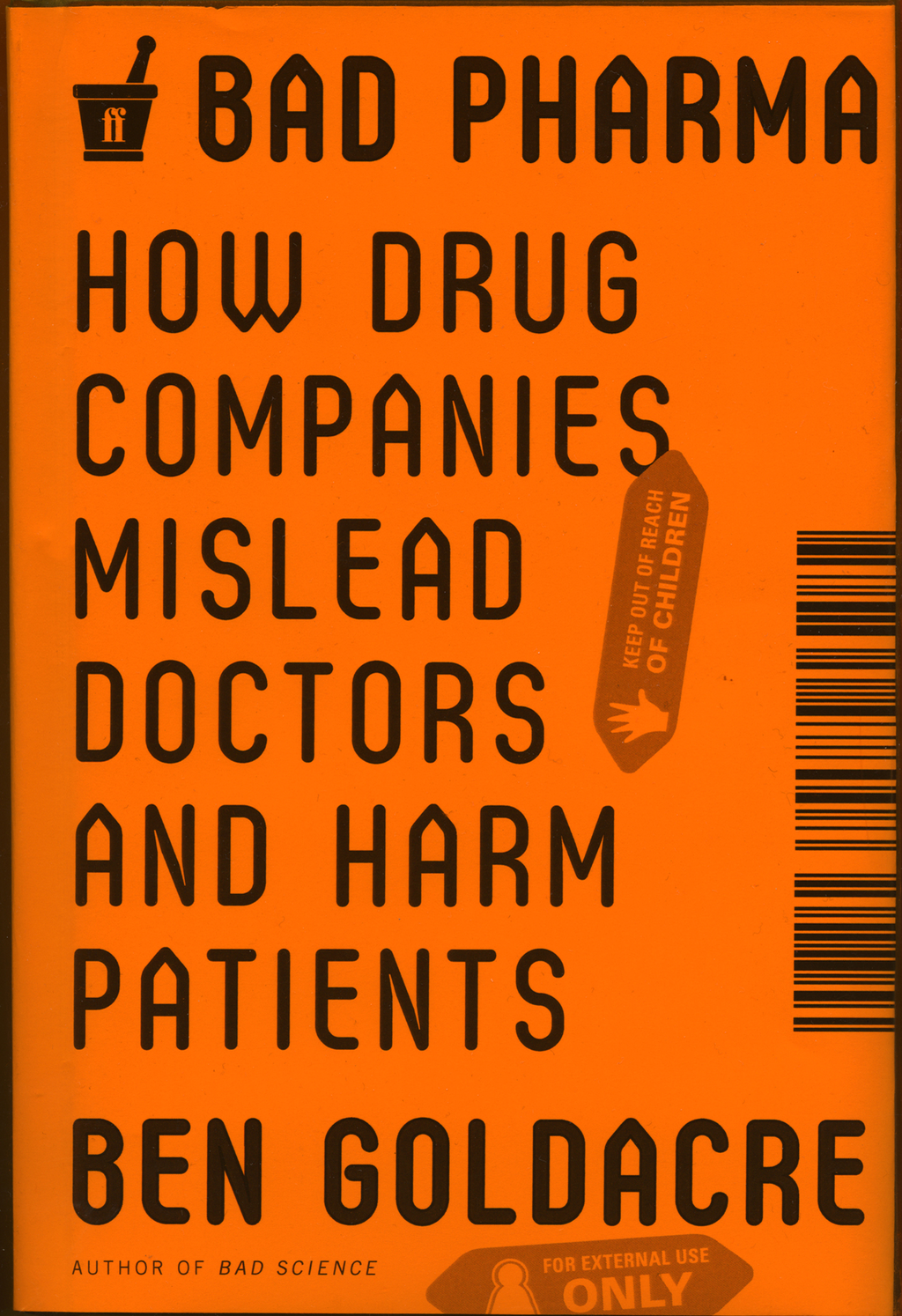 Bad Pharma By: Ben Goldacre