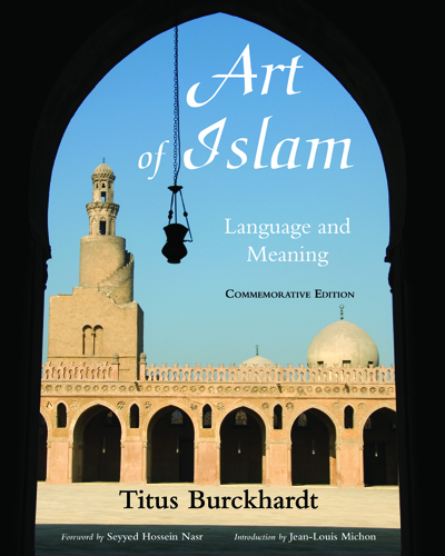 Art of Islam, Language and Meaning By: Titus Burckhardt