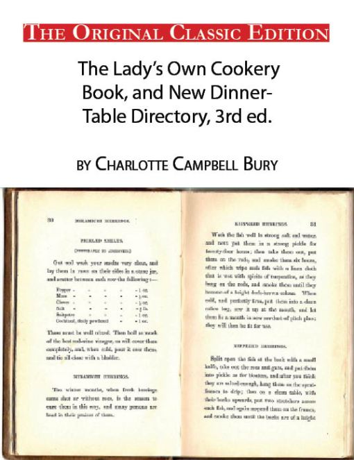 Charlotte Campbell  Bury - The Lady's Own Cookery Book, and New Dinner-Table Directory, Thrid edition, by Charlotte Campbell Bury - The Original Classic Edition