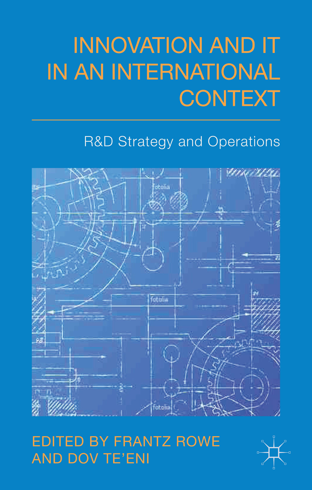 Innovation and IT in an International Context R&D strategy and operations