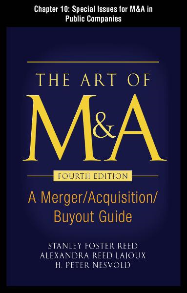 The Art of M&A, Fourth Edition, Chapter 10 - Special Issues for M&A In Public Companies