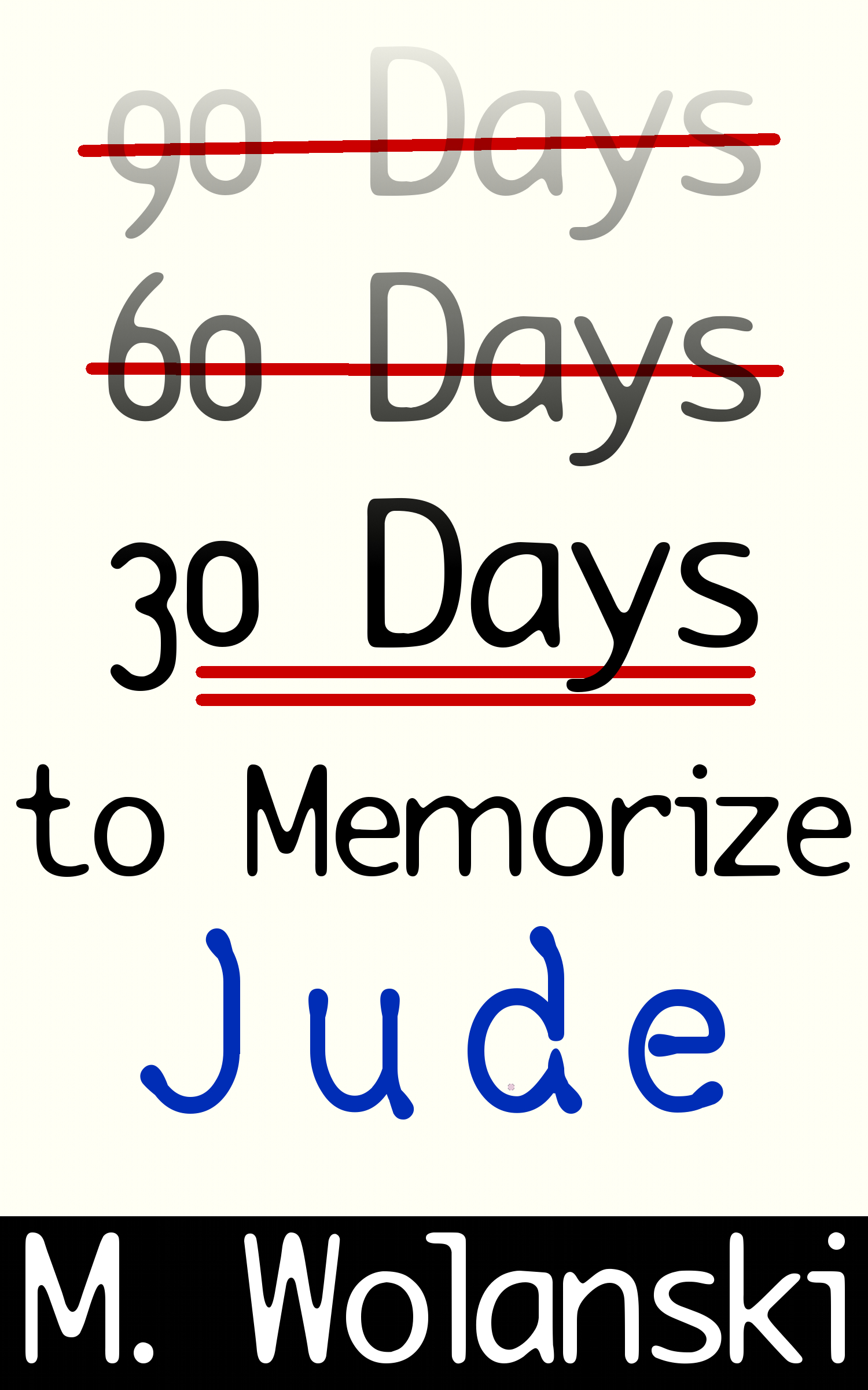 30 Days to Memorize Jude By: M. Wolanski