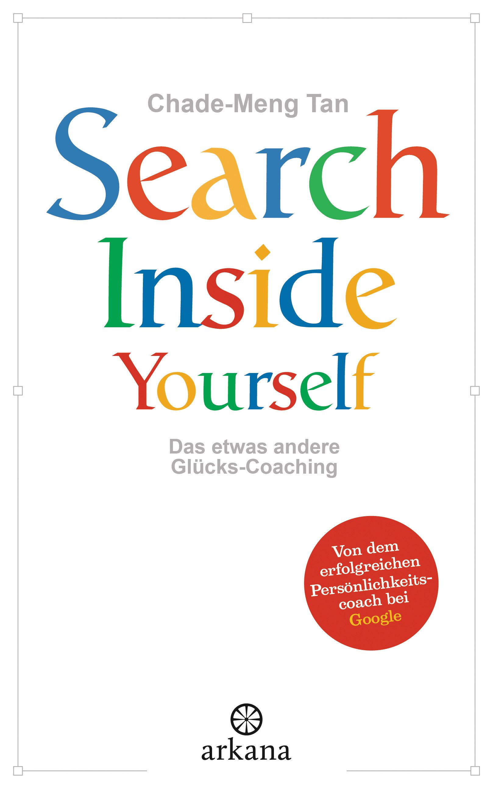 Search Inside Yourself By: Chade-Meng Tan