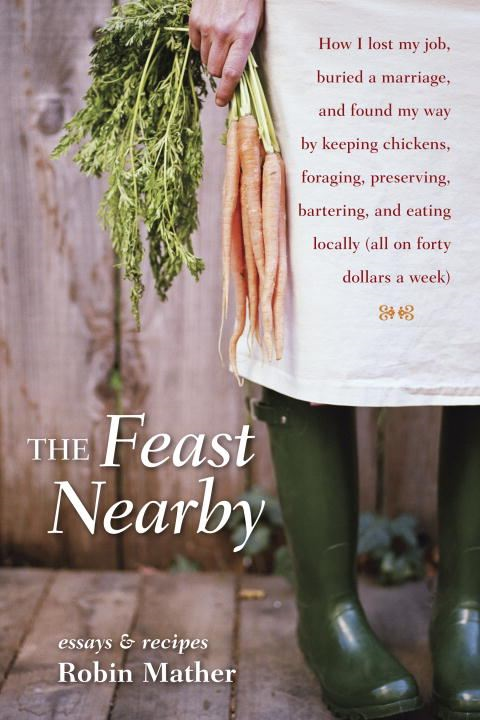 The Feast Nearby By: Robin Mather