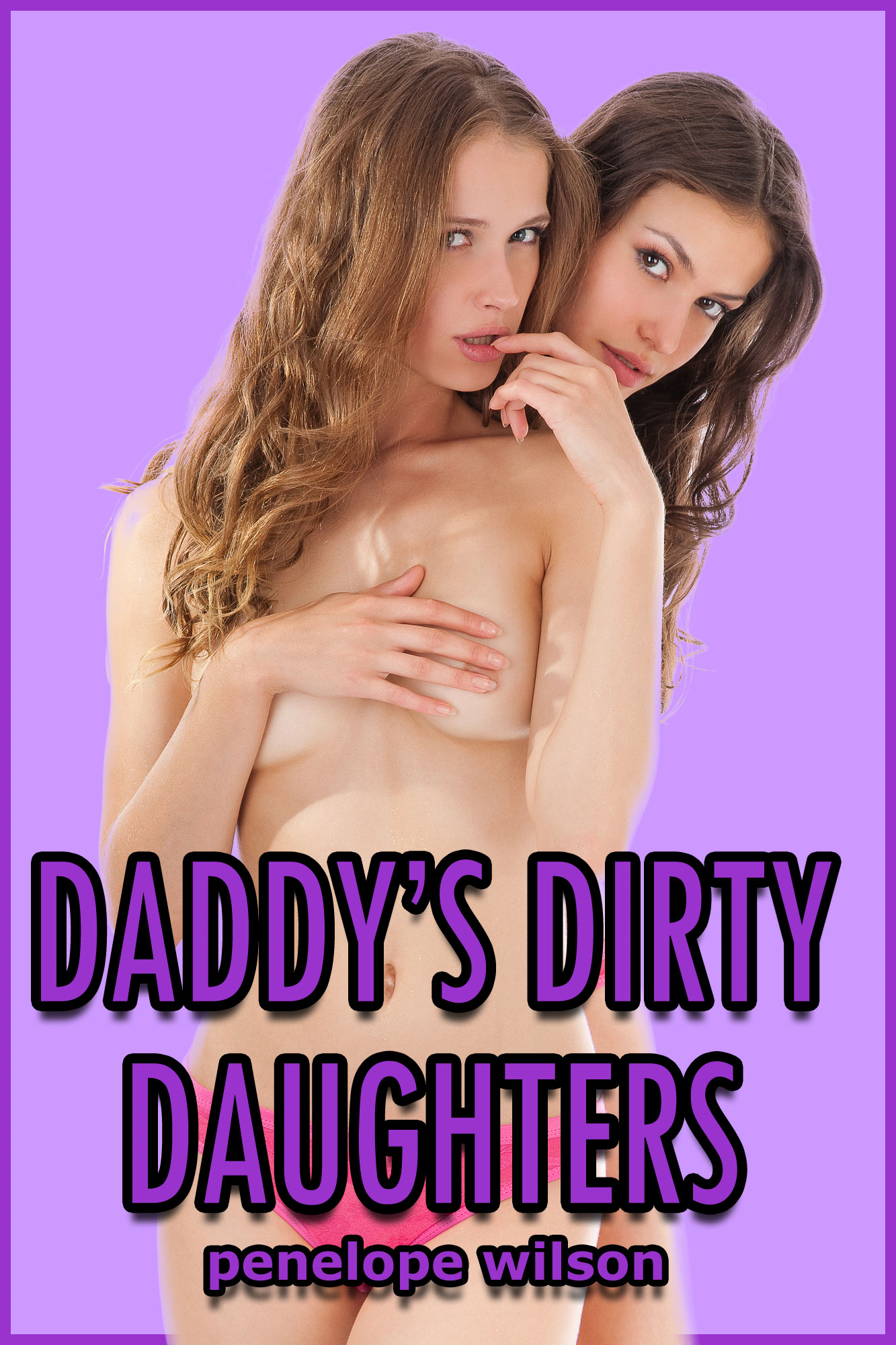 Daddy's Dirty Daughters (Taboo Threesome PI Erotica)
