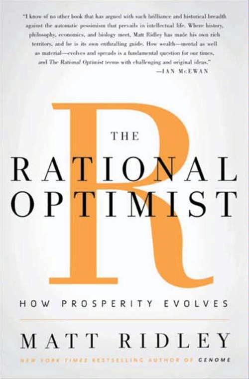 The Rational Optimist By: Matt Ridley