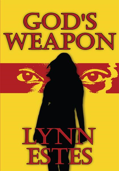 God's Weapon By: Lynn Estes